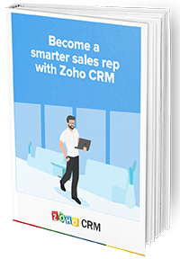Become a smarter sales rep with Zoho CRM