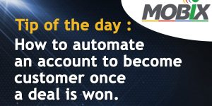 Tip of the day - How to automatize an account to become customer once a deal is won .